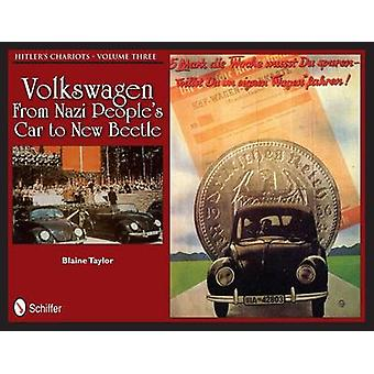 Hitler's Chariots - Volkswagen - from Nazi People's Car to New Beetle -
