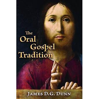 The Oral Gospel Tradition by James D. G. Dunn - 9780802867827 Book