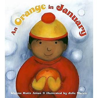 An Orange in January by Dianna Hutts Aston - Julie Maren - 9780803731