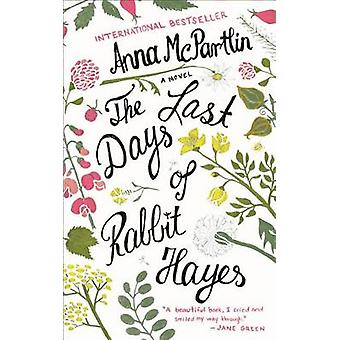 The Last Days of Rabbit Hayes by Anna McPartlin - 9781250093851 Book
