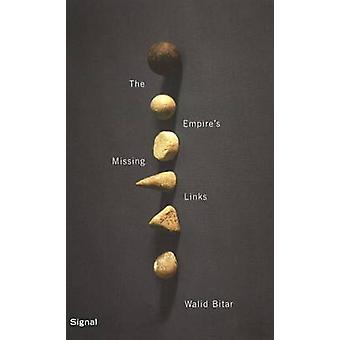 The Empire's Missing Links by Walid Bitar - 9781550652376 Book