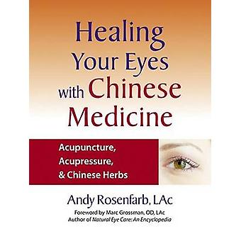 Healing Your Eyes with Chinese Medicine - Natural Solutions for Degene