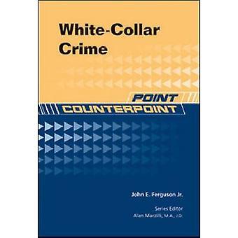 Hvid hals kriminalitet af John E Ferguson-9781604135046 bog