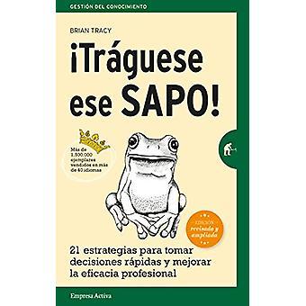 Traguese Ese Sapo! Ed. Revisada by Brian Tracy - 9788492921744 Book