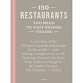 150 Restaurants You Need to Visit Before You Die (150)