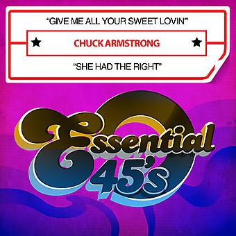 Chuck Armstrong - Give Me All Your Sweet Lovin / She Had Right USA import