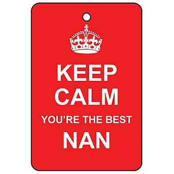 Keep Calm You're The Best Nan Car Air Freshener