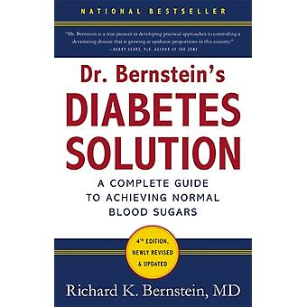 Dr Bernstein's Diabetes Solution: A Complete Guide To Achieving Normal Blood Sugars 4th Edition (Hardcover) by Bernstein Dr. Richard K.