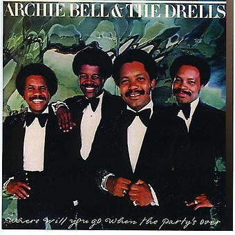 Archie Bell & Drells - hvor vil du hen, når partiets Over [CD] USA importerer
