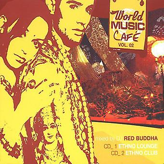 Rød Buddha - rød Buddha: Vol. 2-verden musik Cafe [CD] USA import