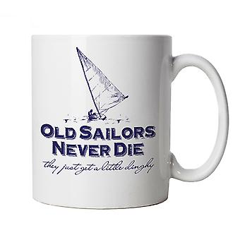Old Sailors Never Die, They Just Get a Little Dinghy, Sailing Mug