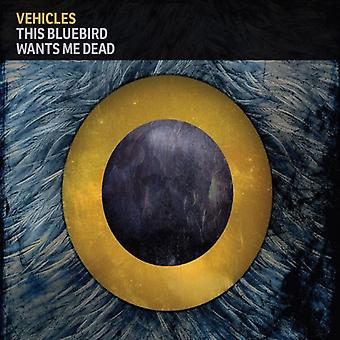 Vehicles - This Bluebird Wants Me Dead [Vinyl] USA import