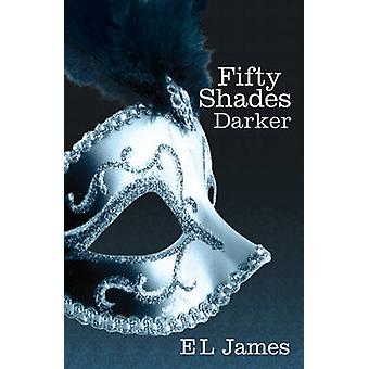 Fifty Shades Darker by E. L. James - 9780099579922 Book