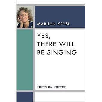 Yes - There Will be Singing by Marilyn Krysl - 9780472036028 Book