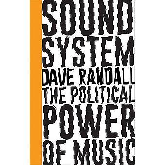 Sound System - il potere politico della musica di Dave Randall - 97807453