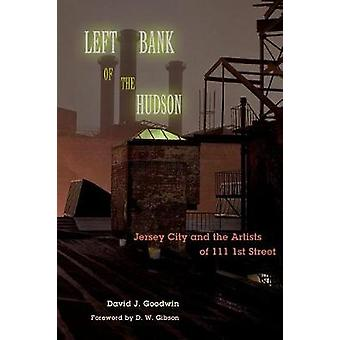 Left Bank of the Hudson - Jersey City and the Artists of 111 1st Stree