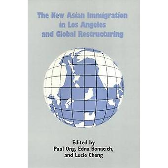 The New Asian Immigration in Los Angeles and Global Restructuring by