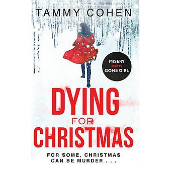 Dying for Christmas - Tis the Season to be Dead by Tammy Cohen - 97817