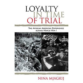 Loyalty in Time of Trial - The African American Experience During Worl