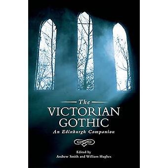 The Victorian Gothic - An Edinburgh Companion by Andrew Smith - Willia