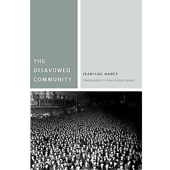 The Disavowed Community by Jean-Luc Nancy - Philip Armstrong - 978082