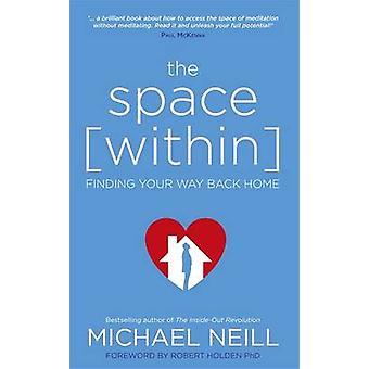 L'espace intérieur - trouver votre Way Back Home par Michael Neill - 97817