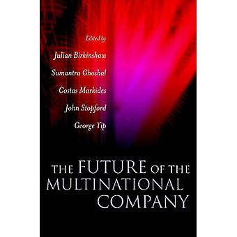 The Future of the Multinational Company by Julian Birkinshaw - Sumant
