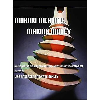 Making Meaning - Making Money - Directions for the Arts and Cultural I