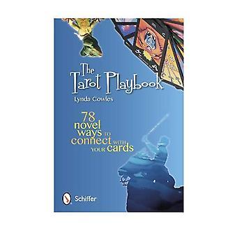 Playbook di Tarocchi: 78 romanzo modi per connettersi con le tue carte