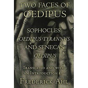Two Faces of Oedipus : Sophocles& Oedipus Tyrannus and Seneca&s Oedipus