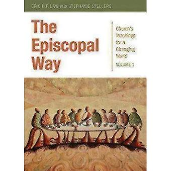 The Episcopal Way: Church S Teachings for a Changing World Series: Volume 1