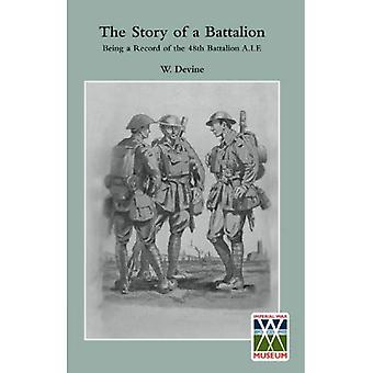 STORY OF A BATTALIONBeing a Record of the 48th Battalion A.I.F.