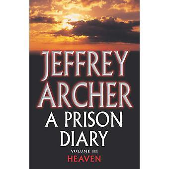 A Prison Diary Volume III - Heaven by Jeffrey Archer - 9780330418850 B