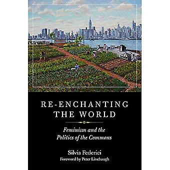 Re-Enchanting the World: Feminism and the Politics of the Commons (Kairos)