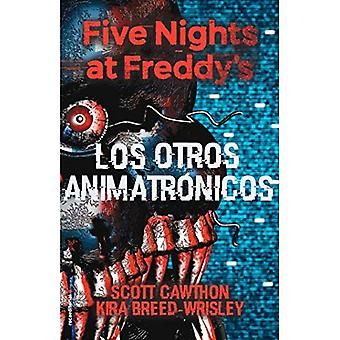 Five Nights at Freddy's. Los Otros Animatronicos