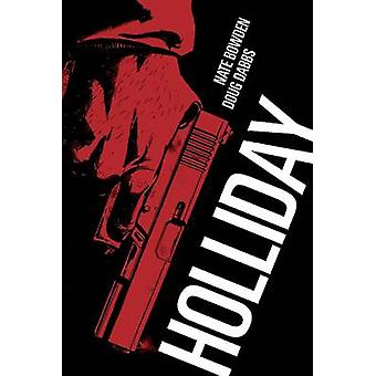 Holliday by Nate Bowden - Doug Dabbs - 9781934964651 Book