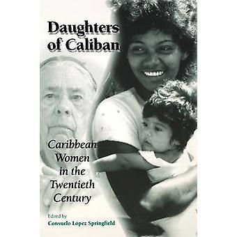 Töchter von Caliban karibischen Frauen im 20. Jahrhundert durch Springfield & Consuelo Lopez