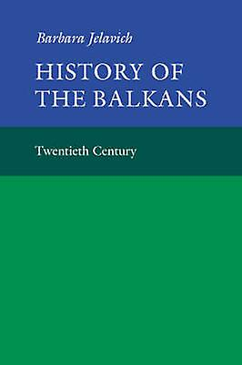 History of the Balkans Volume 2 by Jelavich & Barbara