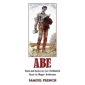 Abe A New Musical by Goldsmith & Lee