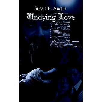 Undying Love by Austin & Susan E.