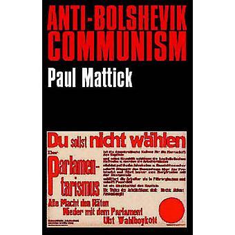 AntiBolshevik Communism by Mattick & Paul