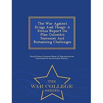 La guerra contro la droga e teppisti A rapporto di stato il piano Colombia successi e serie sfide War College rimanenti da casa del Congresso degli Stati Uniti di rappre