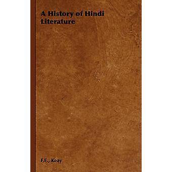 A History of Hindi Literature by Keay & F. E.