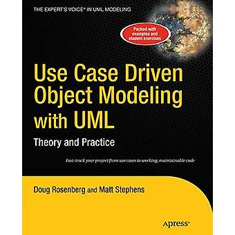 Use Case Driven Object Modeling with UML Theory and Practice by Rosenberg & Doug