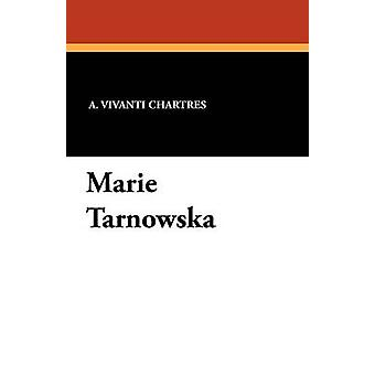 Marie Tarnowska por Chartres & Vivanti r.