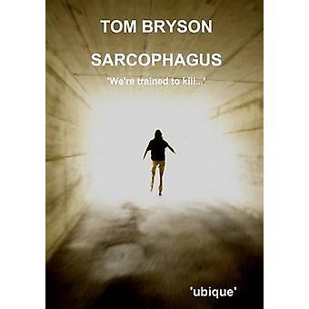 SARCOPHAGUS by Bryson & Tom