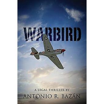 Warbird by Bazan & Antonio R.