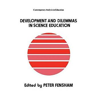 Developments and Dilemmas in Science Education by Fensham & Peter
