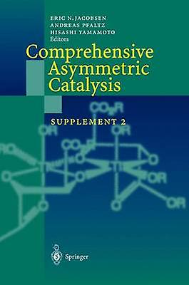 Comprehensive Asymmetric Catalysis  Supplement 2 by Jacobsen & Eric N.