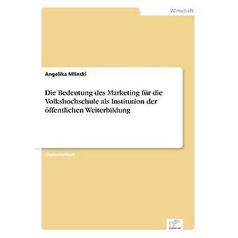 Die Bedeutung des marknadsföring fr dö Volkshochschule als Institution der ffentlichen Weiterbildung av Mlinski & Angelika